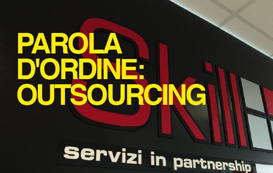 PAROLA D'ORDINE: OUTSOURCING