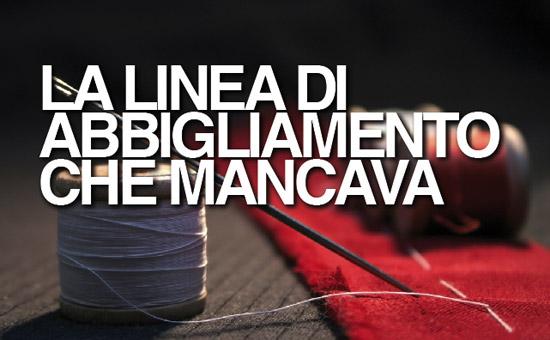 LA LINEA DI ABBIGLIAMENTO CHE MANCAVA