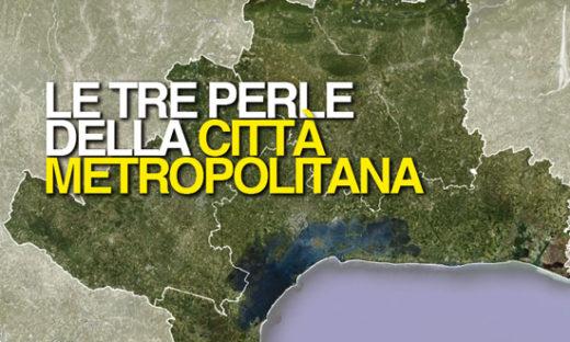 LE TRE PERLE DELLA CITTÀ  METROPOLITANA