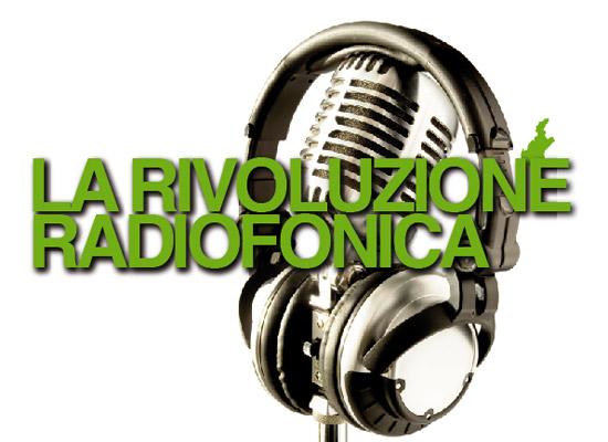 LA RIVOLUZIONE RADIOFONICA