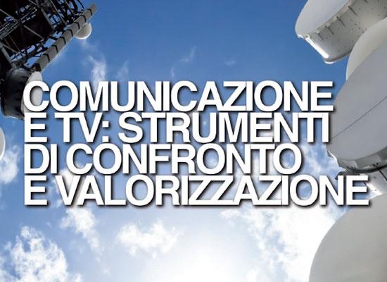 COMUNICAZIONE E TV: CONFRONTO E VALORIZZAZIONE