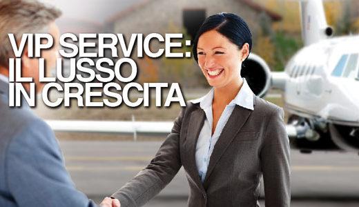VIP SERVICE: IL LUSSO  IN CRESCITA