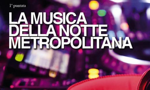LA MUSICA DELLA NOTTE METROPOLITANA