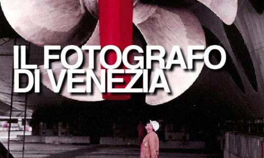 IL FOTOGRAFO DI VENEZIA