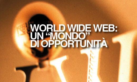 """WORLD WIDE WEB: UN """"MONDO"""" DI OPPORTUNITA"""