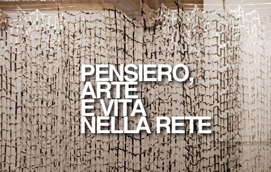 PENSIERO, ARTE E VITA NELLA RETE