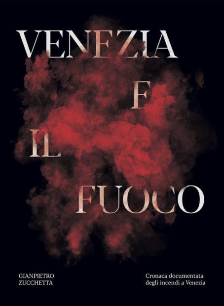 """""""Venezia e il fuoco"""" libro"""