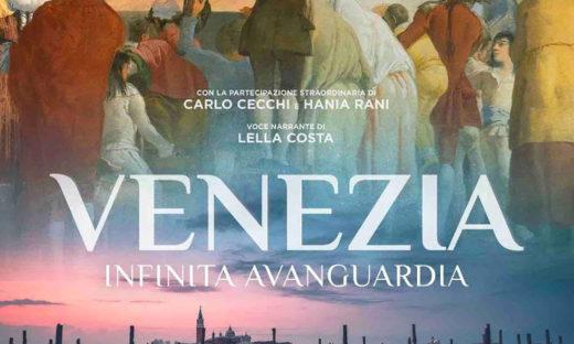 """""""Venezia. Infinita avanguardia"""": il film, a ottobre sul grande schermo"""